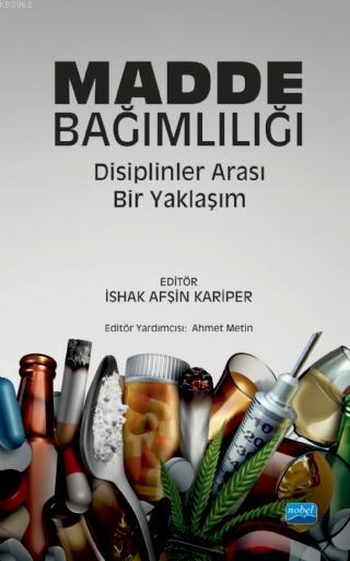 Madde Bağımlılığı : Disiplinler Arası Bir Yaklaşım
