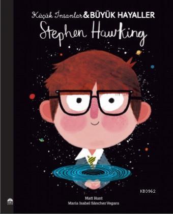 Stephen Hawking; Küçük İnsanlar Büyük Hayaller
