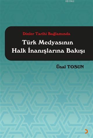 Dinler Tarihi Bağlamında Türk Medyasının Halk İnanışlarına Bakışı