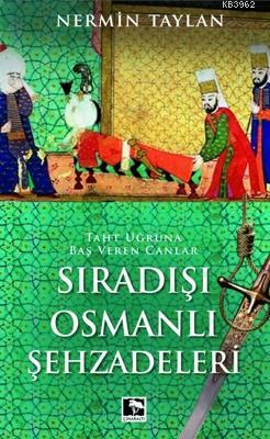 Sıradışı Osmanlı Şehzadeleri