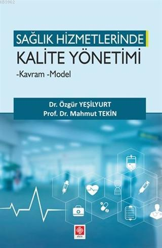 Sağlık Hizmetlerinde Kalite Yönetimi; - Kavram - Model
