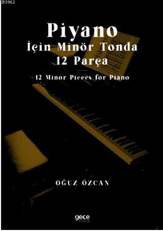 Piyano İçin Minör Tonda 12 Parça; 12 Minor Pieces for Piano