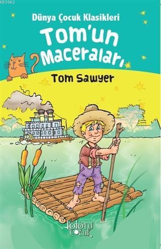 Tom'un Maceraları - Dünya Çocuk Klasikleri Tom Sawyer