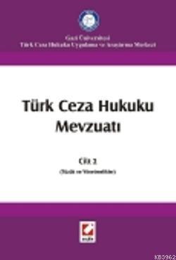Türk Ceza Hukuku Mevzuatı Cilt:2; Tüzük ve Yönetmelikler