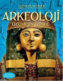 Arkeoloji; Geçmişin İzinde