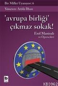 Bir Millet Uyanıyor - 6| Avrupa Birliği Çıkmaz Sokak!
