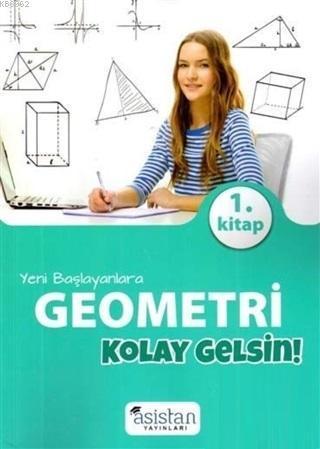 Yeni Başlayanlara Geometri 1. Kitap Kolay Gelsin!