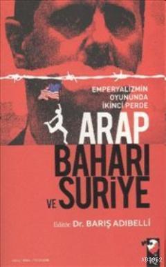 Arap Baharı ve Suriye; Emperyalizmin Oyununda İkinci Perde