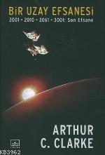 Bir Uzay Efsanesi; 2001 - 2010 - 2061 - 3001: Son Efsane