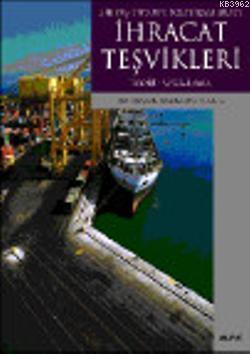 Bir Dış Ticaret Politikası Aracı İhracat Teşvikleri; Teori - Uygulama