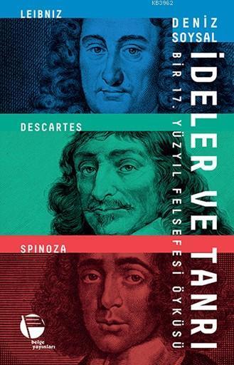 İdeler ve Tanrı Bir 17. Yüzyıl Felsefesi Öyküsü