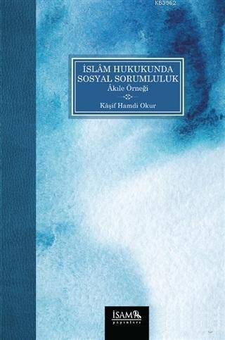 İslam Hukukunda Sosyal Sorumluluk Akıle Örneği