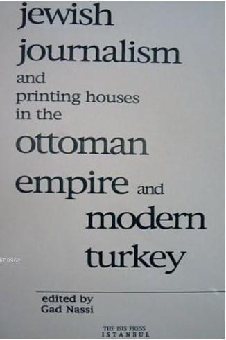 Jewis Journalism And Printing Houses in the Ottoman Empire and Modern Turkey