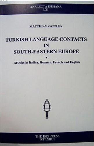 Turkish Language Contacts In South-Eastern Europe Italian German French And English; Analecta LXI