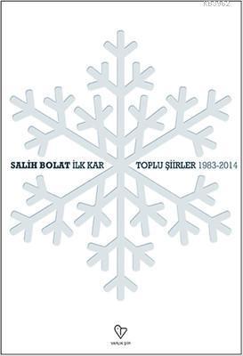 İlk Kar - Toplu Şiirler -1983-2014