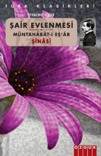 Şair Evlenmesi; Müntahabat-ı Eş'ar
