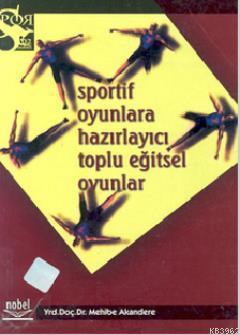 Sportif Oyunlara Hazırlayıcı Eğitsel Oyunlar
