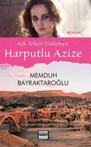 Harputlu Azize; Aşk Tehcir Dinlemez