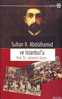 Sultan II. Abdülhamid ve İstanbul'u