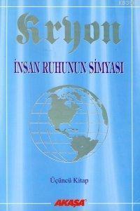 Kryon 3: İnsan Ruhunun Simyası