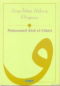 Arap-İslâm Aklının Oluşumu