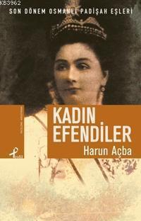 Kadın Efendiler; Son Dönem Osmanlı Padişah Eşleri