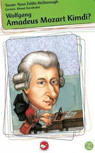 Wolfgang Amadeus Mozart Kimdi?
