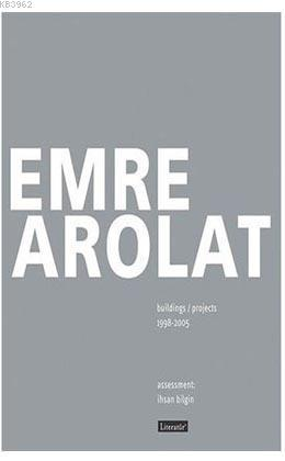 Emre Arolat Projects and Buildings 1998-2005; Resimli