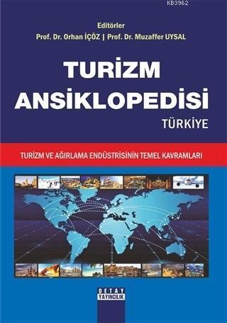 Turizm Ansiklopedisi Türkiye; Turizm ve Ağırlama Endüstrisinin Temel Kavramları