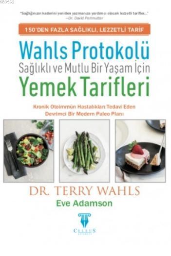 Wahls Protokolü; Sağlıklı ve Mutlu Bir Yaşam İçin Yemek Tarifleri