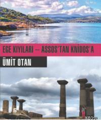 Ege Kıyıları - Assos'tan Knidos'a