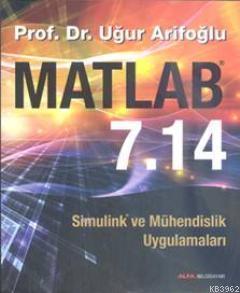 Matlab 7.14; Simulink&Mühendislik Uygulamaları