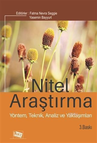 Nitel Araştırma; Yöntem,Teknik, Analiz ve Yaklaşımları