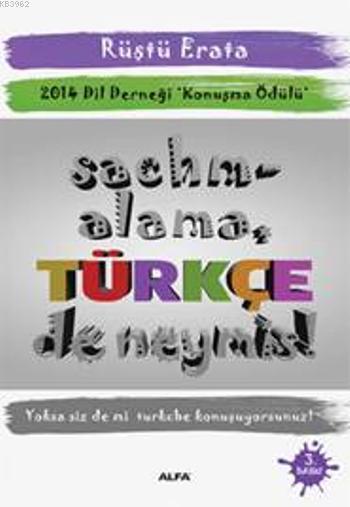 Sachmalama Türkçe de Neymiş!; 2014 Dil Derneği Konuşma Ödülü