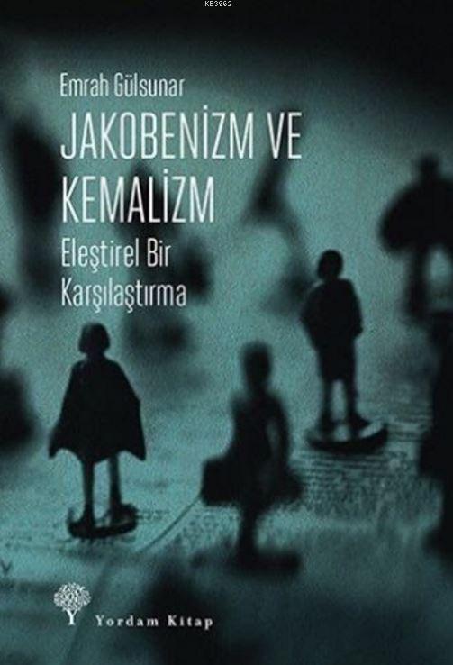 Jakobenizm ve Kemalizm; Eleştirel Bir Karşılaşma