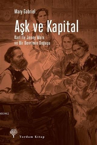Aşk ve Kapital; Karl ile Jenny Marx ve Bir Devrimin Doğuşu