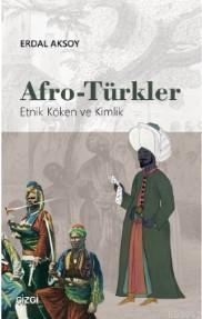 Afro - Türkler (Etnik Köken ve Kimlik)