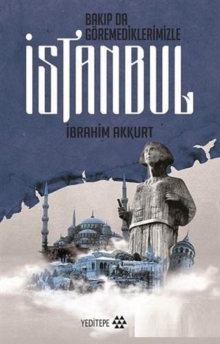 Bakıp da Göremediklerinizle İstanbul