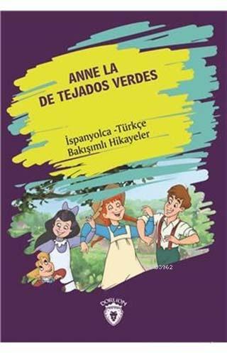 Anne La De Tejados Verdes (Yeşilin Kızı Anne) İspanyolca Türkçe Bakışımlı Hikayeler