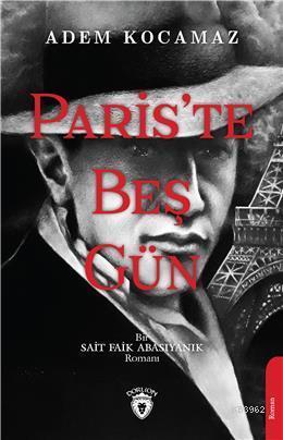Paris Te Beş Gün; Bir Sait Faik Abasıyanık Romanı