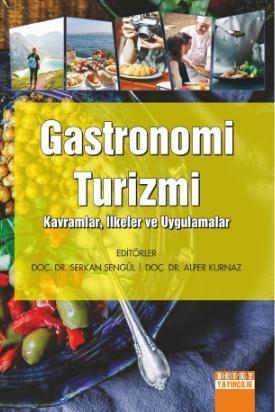 Gastronomi Turizmi Kavramlar, İlkeler ve Uygulamalar