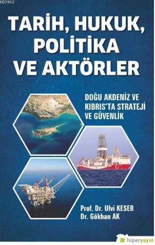 Tarih, Hukuk, Politika ve Aktörler; Doğu Akdeniz ve Kıbrıs'ta Strateji ve Güvenlik