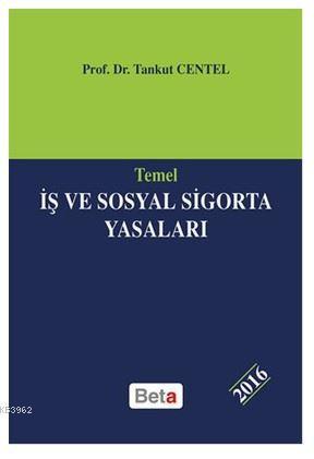 Temel İş ve Sosyal Sigorta Yasaları 2016
