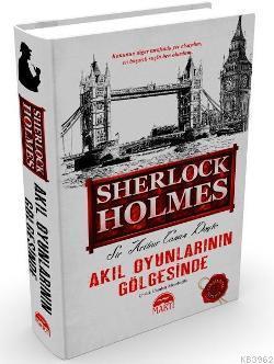 Akıl Oyunlarının Gölgesinde (Ciltli); Sherlock Holmes