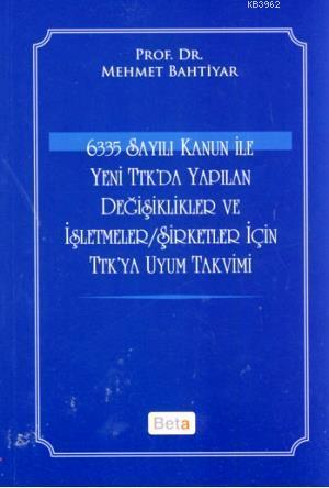6335 Sayılı Kanun ile Yeni TTK'da Yapılan Değişiklikler ve İşletmeler; Şirketler için TTK'ya Uyum Takvimi