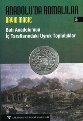 Anadolu'da Romalılar 5; Batı Anadolu'nun İç Tarafındaki Uyruk Topluluklar