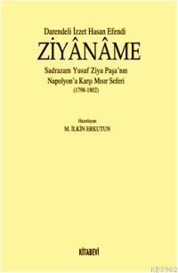 Darendeli İzzet Hasan Efendi Ziyânâme; Sadrazam Yusuf Ziya Paşa  Nın Napolyona Karşı Mısır Seferi