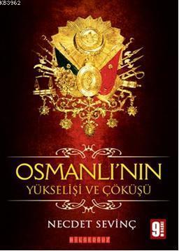 Osmanlı'nın Yükselişi ve Çöküşü