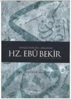 Sevgili'nin Yol Arkadaşı Hz. Ebubekir (r.a.)