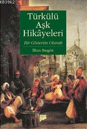 Türkülü Aşk Hikayeleri; Bir Gösterim Olarak